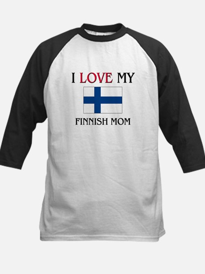 I Love My Finnish Mom Kids Baseball Jersey