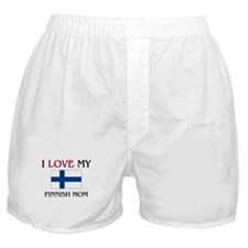 I Love My Finnish Mom Boxer Shorts