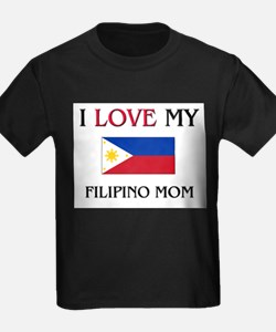 I Love My Filipino Mom T