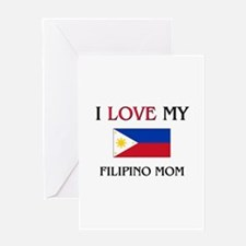 I Love My Filipino Mom Greeting Card