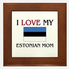 I Love My Estonian Mom Framed Tile