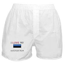 I Love My Estonian Mom Boxer Shorts