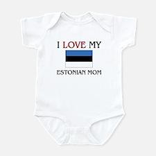 I Love My Estonian Mom Infant Bodysuit