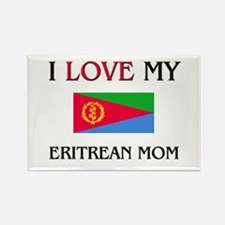 I Love My Eritrean Mom Rectangle Magnet