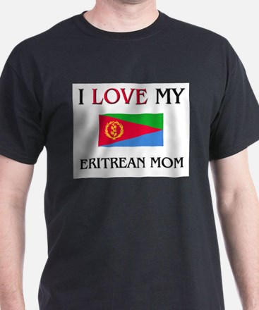 I Love My Eritrean Mom T-Shirt