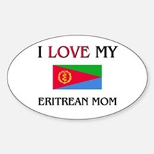 I Love My Eritrean Mom Oval Decal