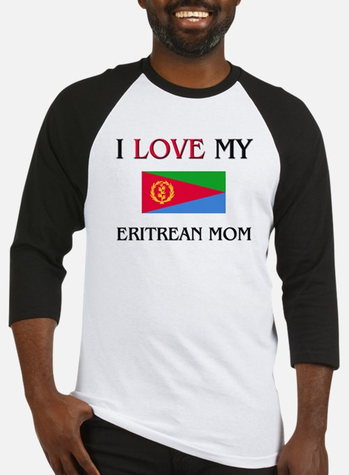I Love My Eritrean Mom Baseball Jersey