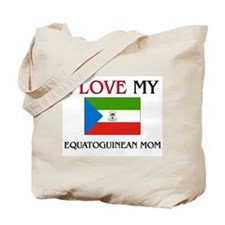 I Love My Equatoguinean Mom Tote Bag