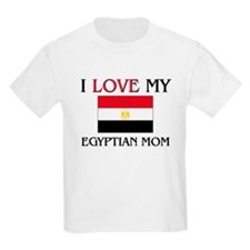 I Love My Egyptian Mom T-Shirt
