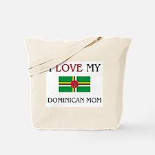 I Love My Dominican Mom Tote Bag