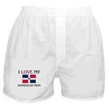 I Love My Dominican Mom Boxer Shorts