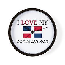 I Love My Dominican Mom Wall Clock
