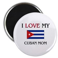 I Love My Cuban Mom Magnet