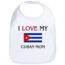 I Love My Cuban Mom Bib