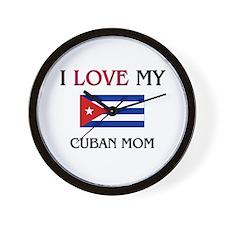 I Love My Cuban Mom Wall Clock