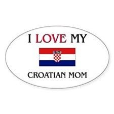 I Love My Croatian Mom Oval Decal