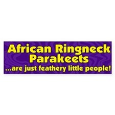 Feathery People African Ringneck Bumper Bumper Sticker