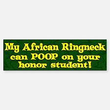 Honor Student Poop African Ringneck Bumper Bumper Bumper Sticker