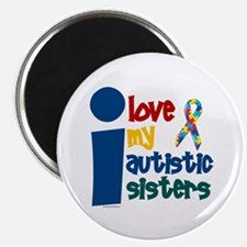 I Love My Autistic Sisters 1 Magnet