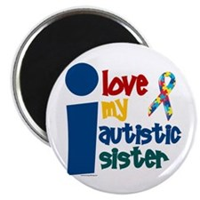 """I Love My Autistic Sister 1 2.25"""" Magnet (100 pack"""