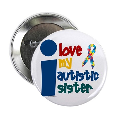 """I Love My Autistic Sister 1 2.25"""" Button (10 pack)"""
