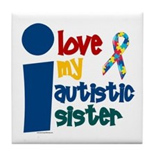 I Love My Autistic Sister 1 Tile Coaster