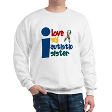 I Love My Autistic Sister 1 Sweatshirt