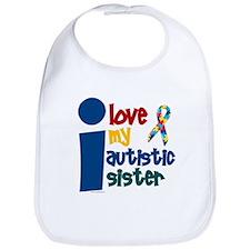 I Love My Autistic Sister 1 Bib