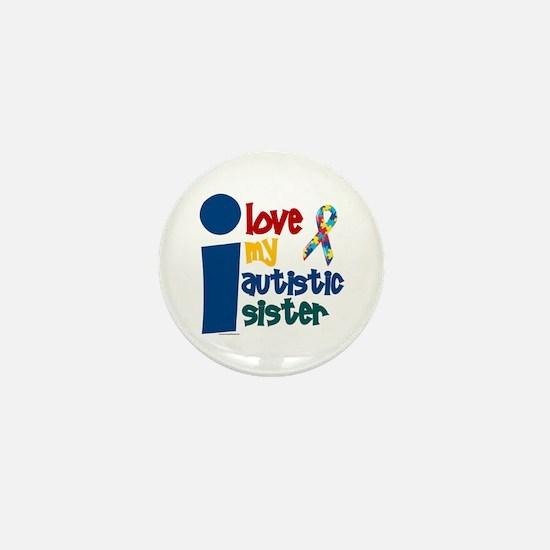 I Love My Autistic Sister 1 Mini Button