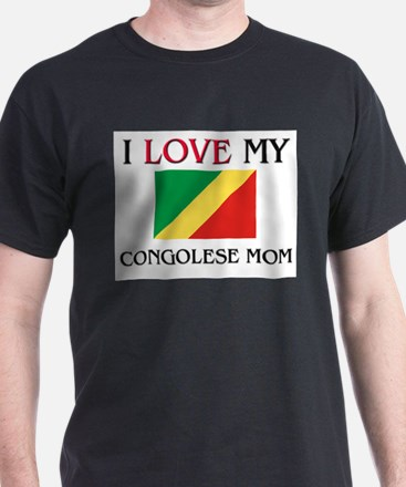 I Love My Congolese Mom T-Shirt