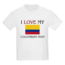 I Love My Colombian Mom T-Shirt