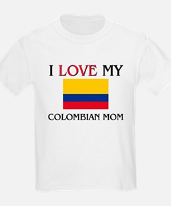 I Love My Colombian Mom T-Shirt