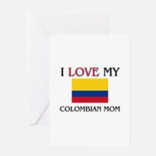 I Love My Colombian Mom Greeting Card