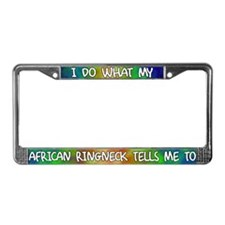 Do what African Ringneck License Plate Frame
