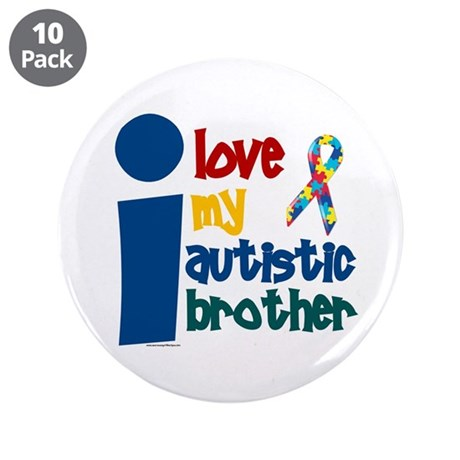 "I Love My Autistic Brother 1 3.5"" Button (10 pack)"
