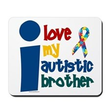 I Love My Autistic Brother 1 Mousepad
