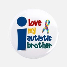 "I Love My Autistic Brother 1 3.5"" Button"
