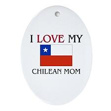 I Love My Chilean Mom Oval Ornament