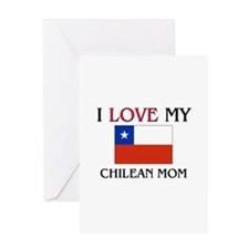 I Love My Chilean Mom Greeting Card