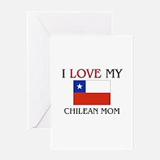 I Love My Chilean Mom Greeting Card