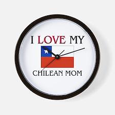 I Love My Chilean Mom Wall Clock