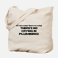 There's No Crying Plumbing Tote Bag