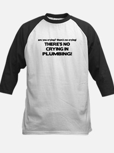 There's No Crying Plumbing Kids Baseball Jersey