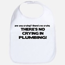 There's No Crying Plumbing Bib