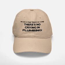 There's No Crying Plumbing Baseball Baseball Cap