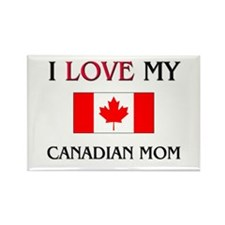 I Love My Canadian Mom Rectangle Magnet