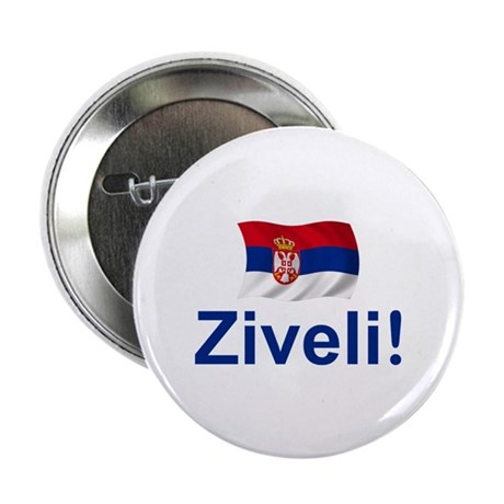 "Serbia Ziveli 2.25"" Button (10 pack)"