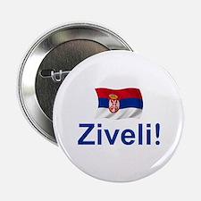 "Serbia Ziveli 2.25"" Button"