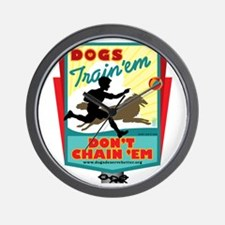 Dogs: Train 'em, Don't Chain Wall Clock