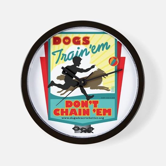 Dogs: Train 'em, Don't Chain Wall Clock